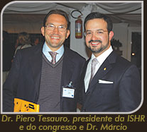 Dr. Piero Tesauro, presidente da ISHR e do congresso ao lado do Dr. Márcio Crisóstomo